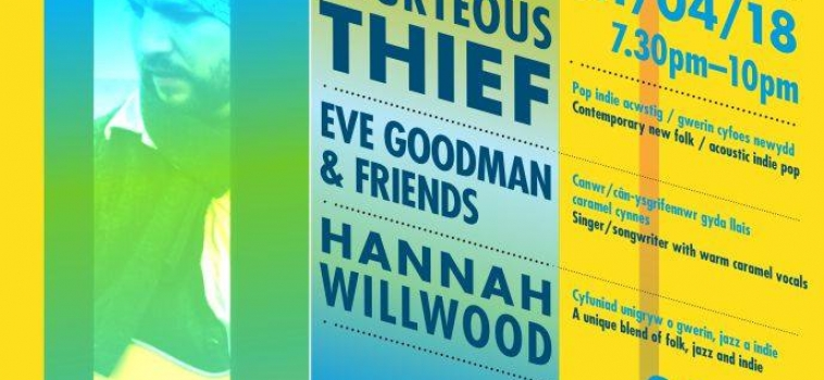Live Music at the Tabernacle 21/4/18 Courteous Thief – Eve Goodman & Friends – Hanah Willwood